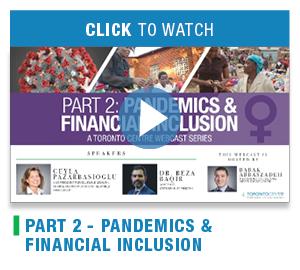 Part 2 - Pandemics & Financial inclusion - A Toronto Centre webcast series